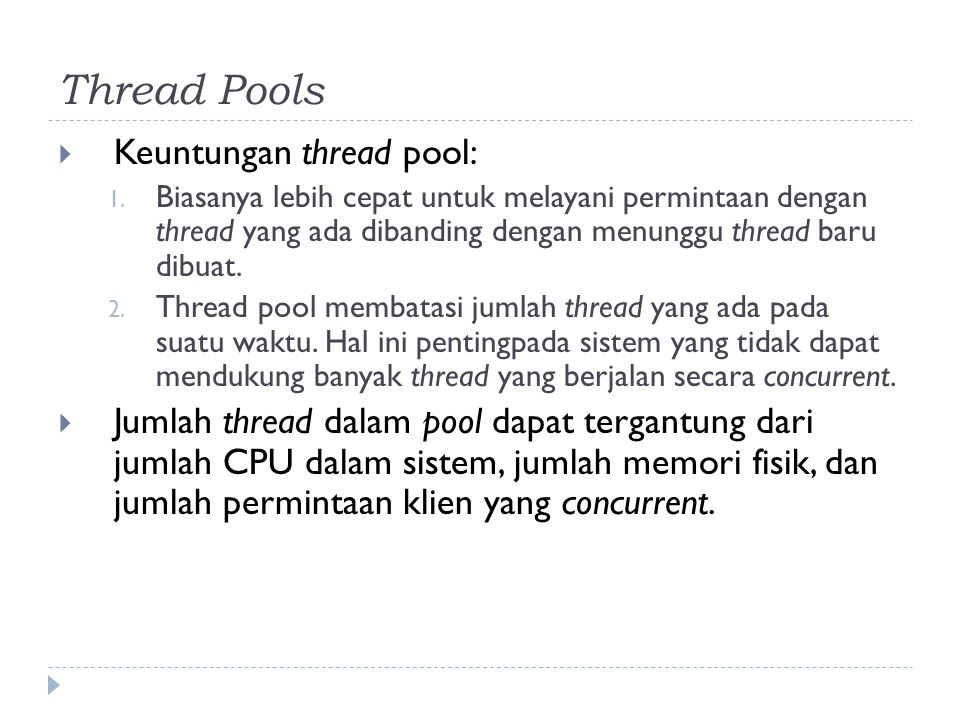 Thread Pools Keuntungan thread pool: