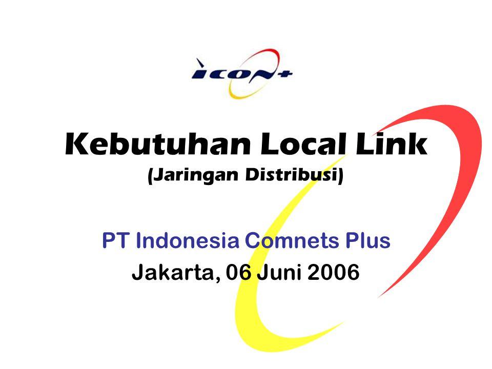 Kebutuhan Local Link (Jaringan Distribusi)