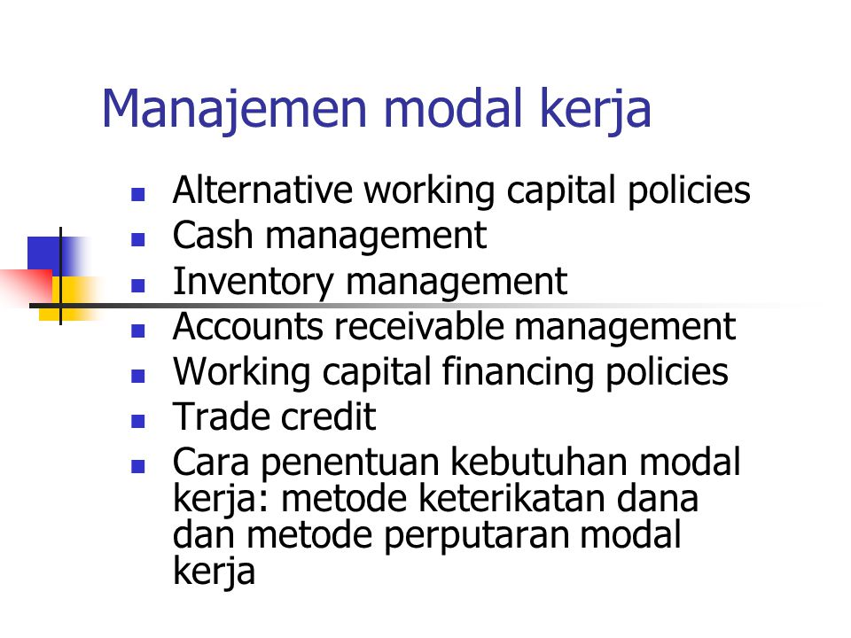 Manajemen modal kerja Alternative working capital policies