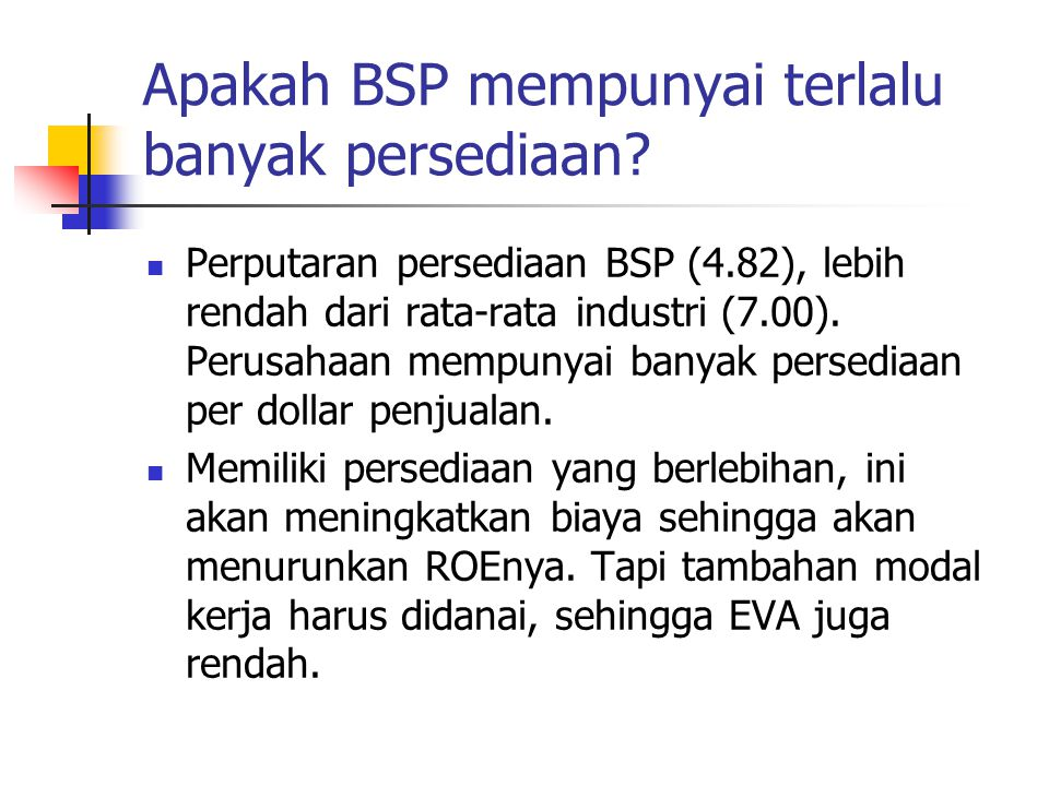 Apakah BSP mempunyai terlalu banyak persediaan