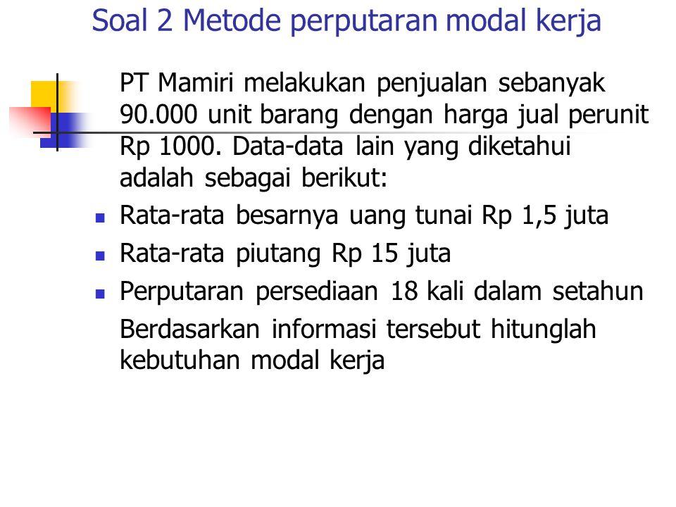 Soal 2 Metode perputaran modal kerja