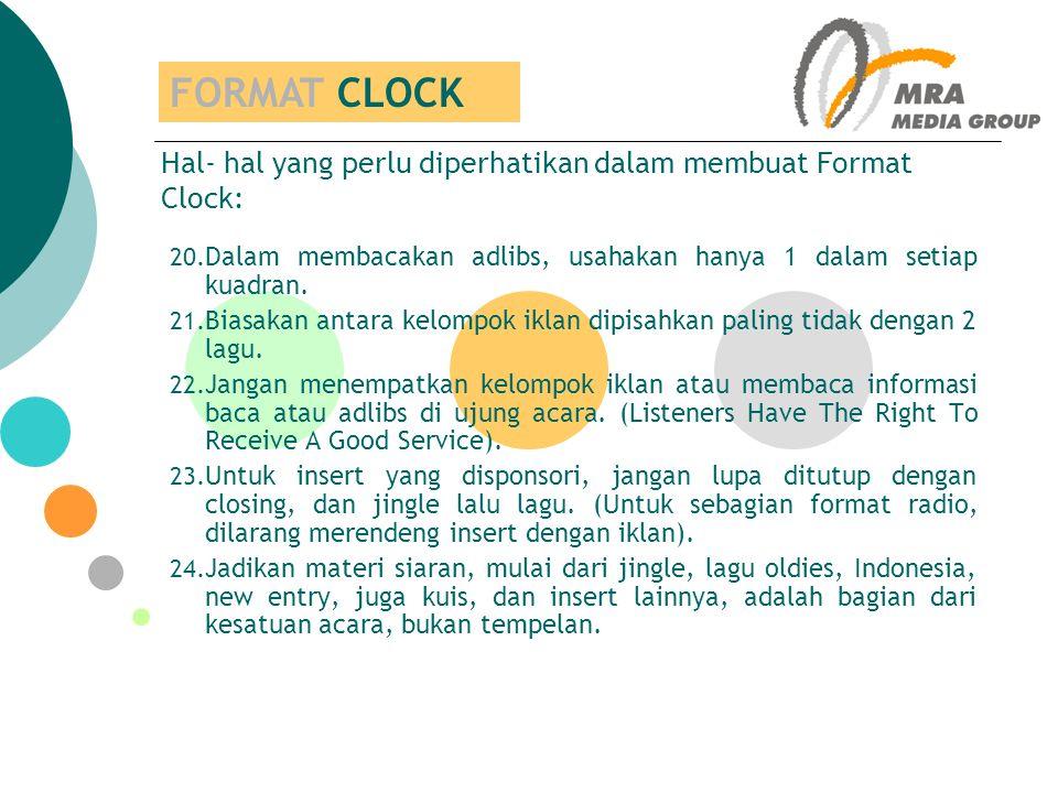 FORMAT CLOCK Hal- hal yang perlu diperhatikan dalam membuat Format Clock: Dalam membacakan adlibs, usahakan hanya 1 dalam setiap kuadran.