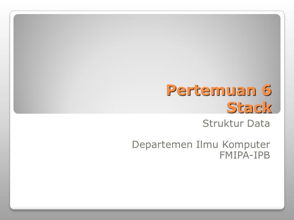 Struktur Data Departemen Ilmu Komputer FMIPA-IPB