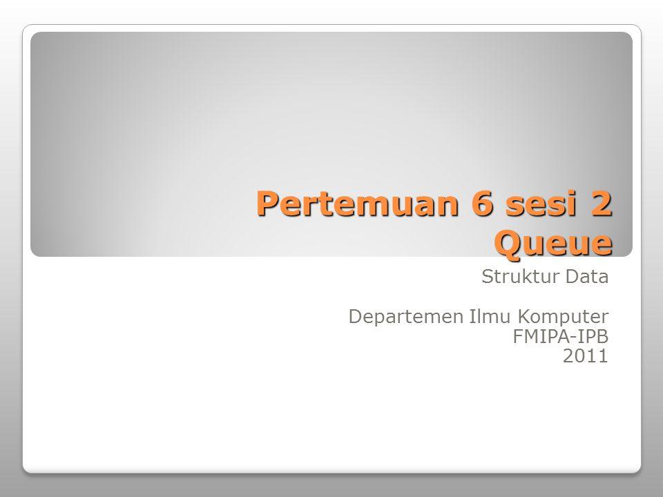 Struktur Data Departemen Ilmu Komputer FMIPA-IPB 2011