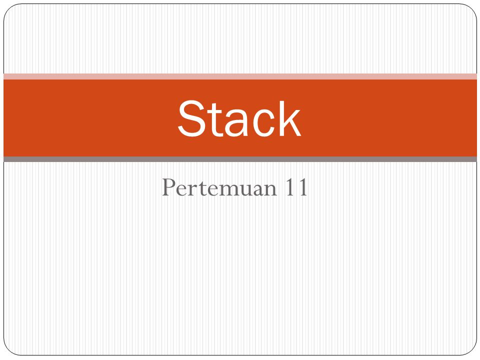 Stack Pertemuan 11