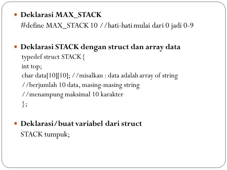 #define MAX_STACK 10 //hati-hati mulai dari 0 jadi 0-9