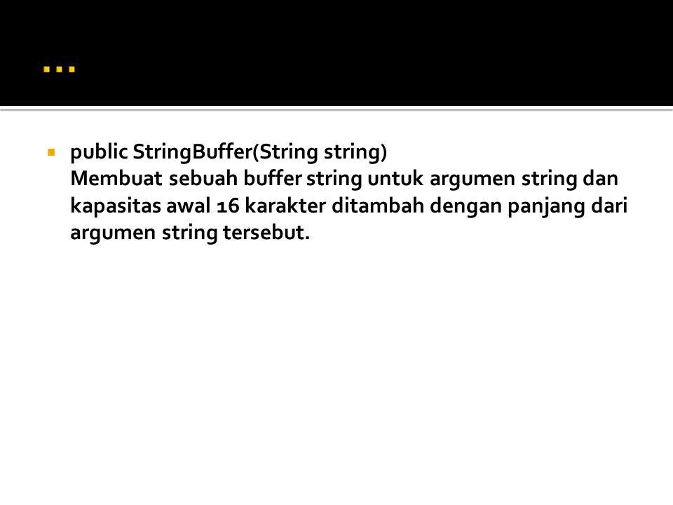 … public StringBuffer(String string)
