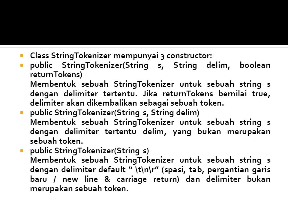 Class StringTokenizer mempunyai 3 constructor: