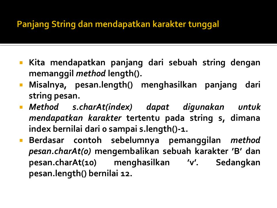 Panjang String dan mendapatkan karakter tunggal