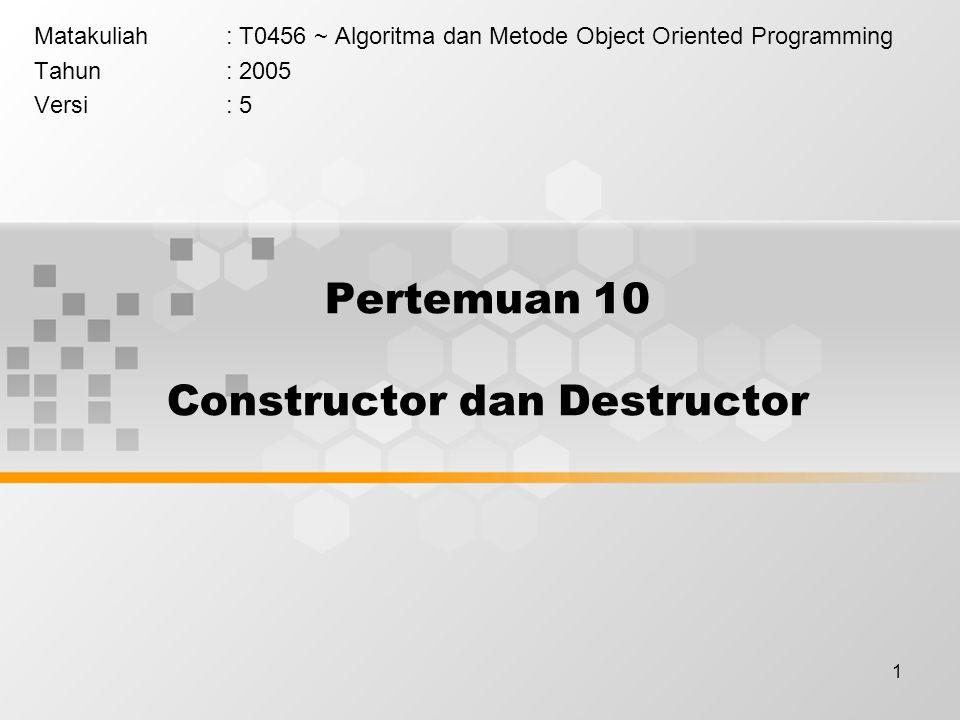 Pertemuan 10 Constructor dan Destructor