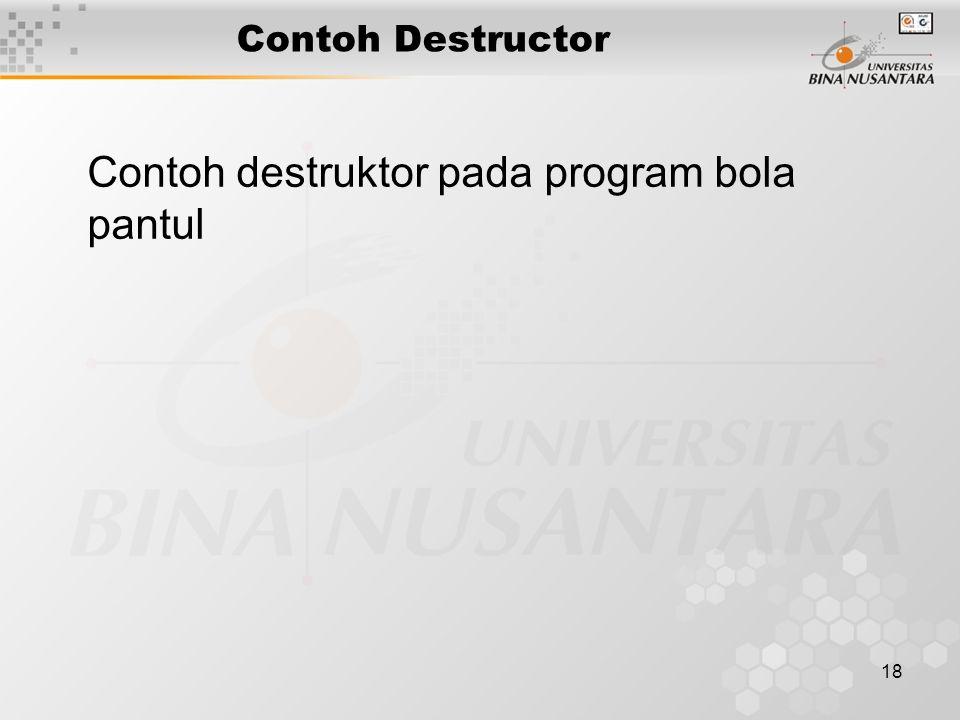 Contoh destruktor pada program bola pantul