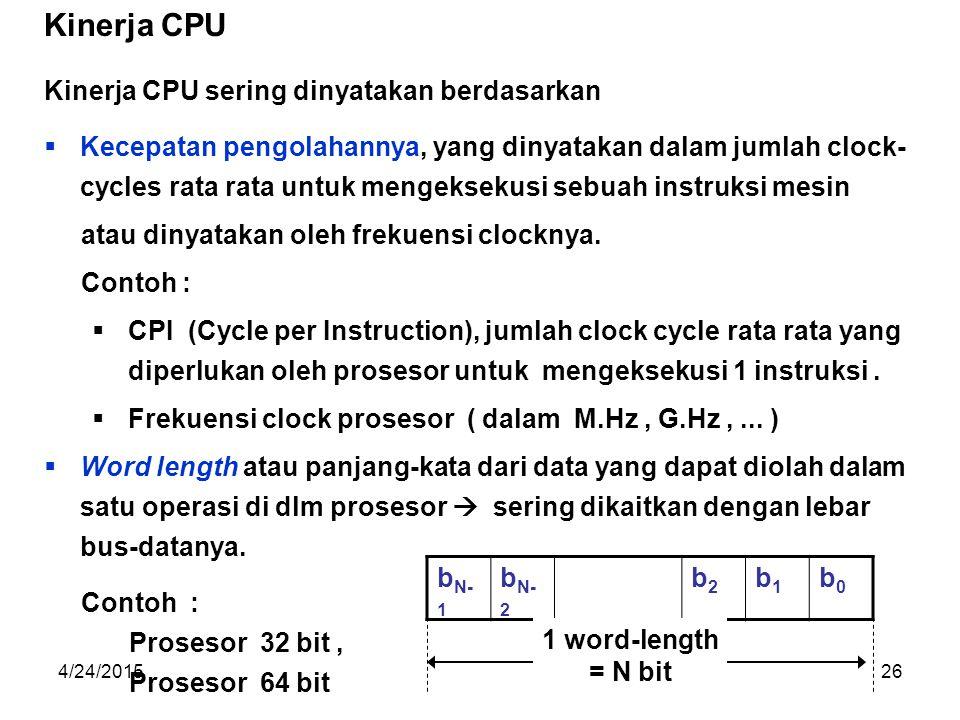 Kinerja CPU Kinerja CPU sering dinyatakan berdasarkan