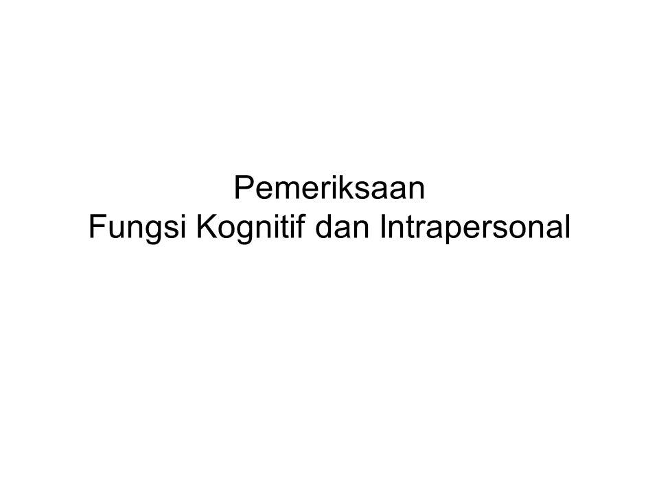 Pemeriksaan Fungsi Kognitif dan Intrapersonal