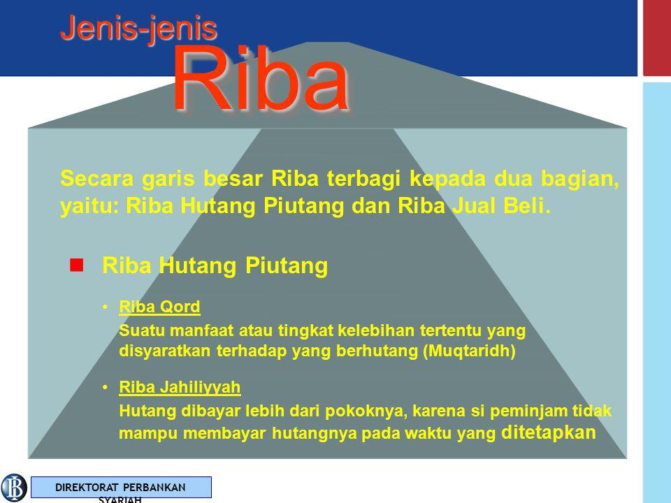 Jenis-jenis Riba. Secara garis besar Riba terbagi kepada dua bagian, yaitu: Riba Hutang Piutang dan Riba Jual Beli.