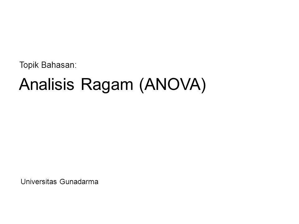 Analisis Ragam (ANOVA)