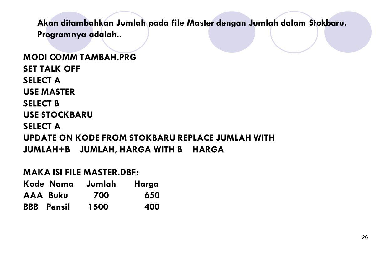Akan ditambahkan Jumlah pada file Master dengan Jumlah dalam Stokbaru.