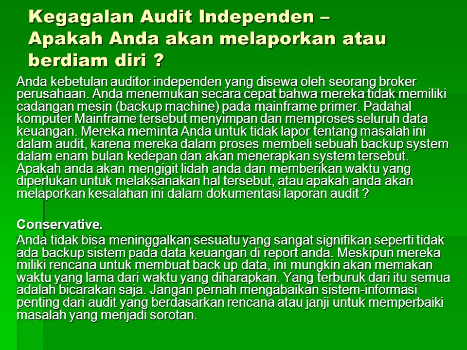 Kegagalan Audit Independen – Apakah Anda akan melaporkan atau berdiam diri