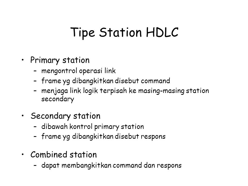 Tipe Station HDLC Primary station Secondary station Combined station