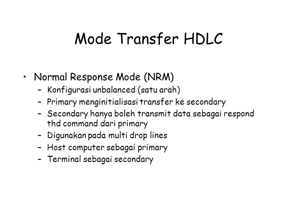 Mode Transfer HDLC Normal Response Mode (NRM)