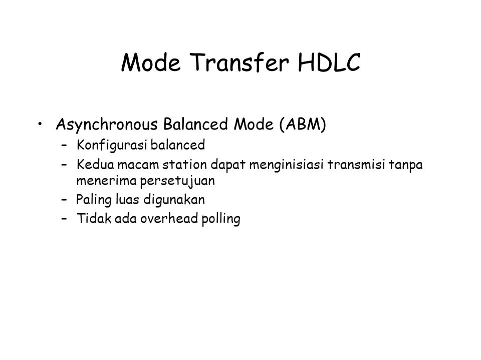 Mode Transfer HDLC Asynchronous Balanced Mode (ABM)