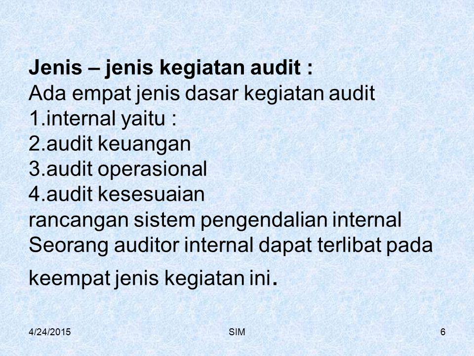 Jenis – jenis kegiatan audit : Ada empat jenis dasar kegiatan audit 1