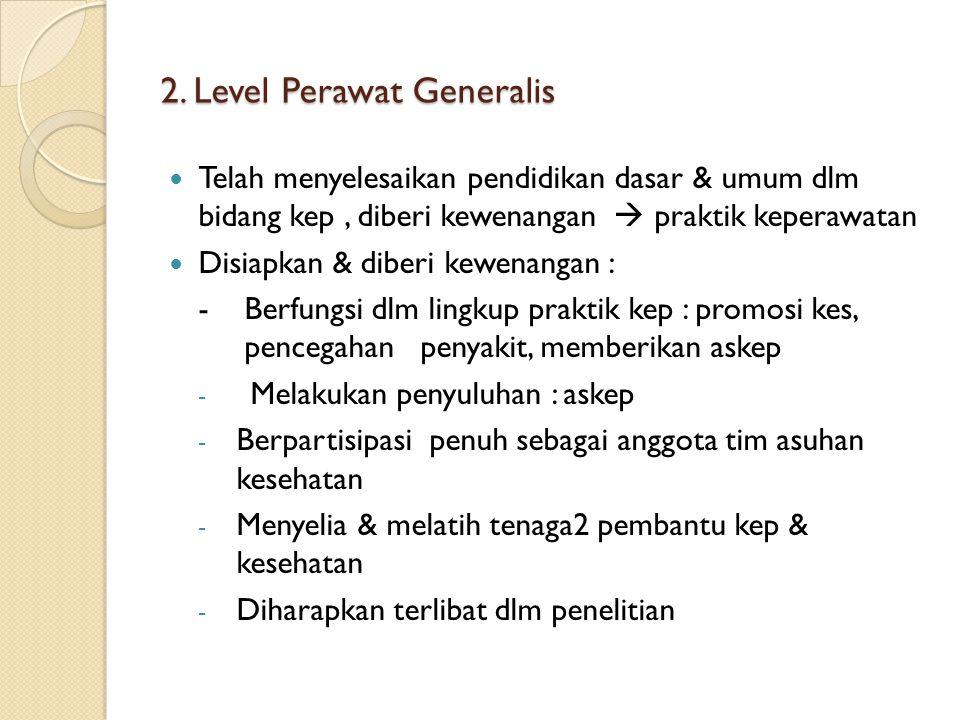2. Level Perawat Generalis