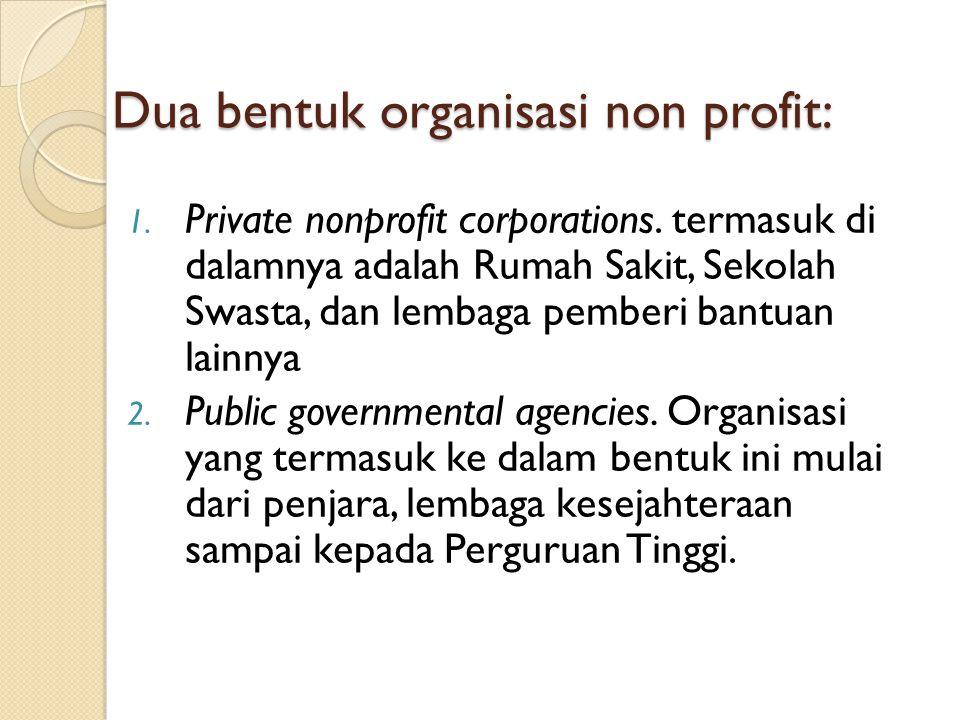 Dua bentuk organisasi non profit: