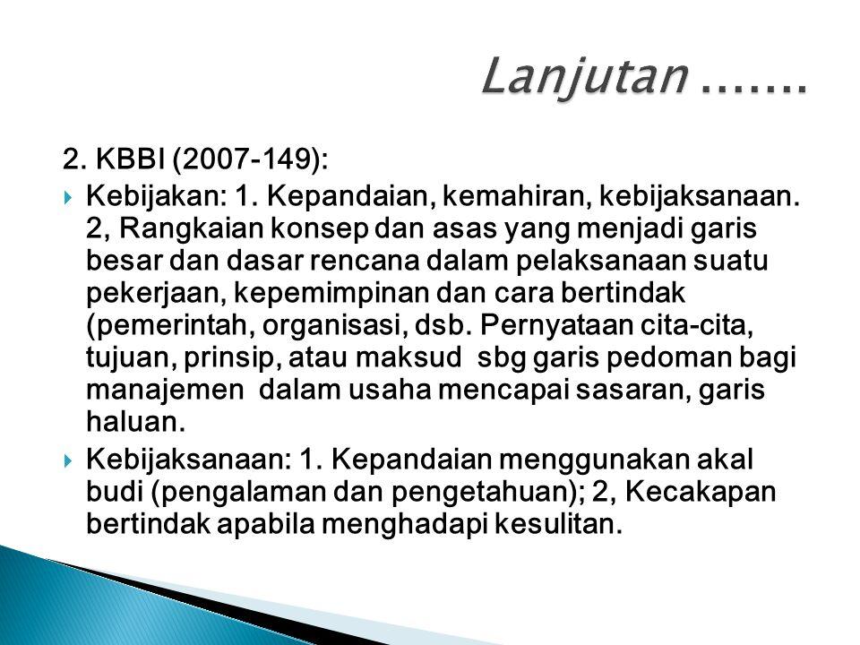 Lanjutan ....... 2. KBBI (2007-149):