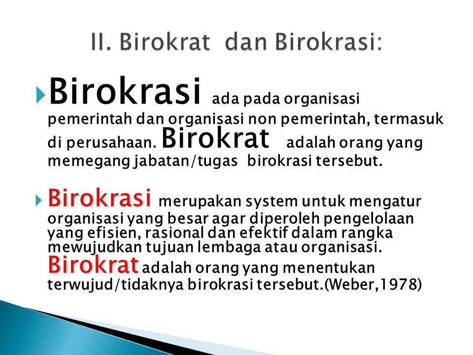 II. Birokrat dan Birokrasi: