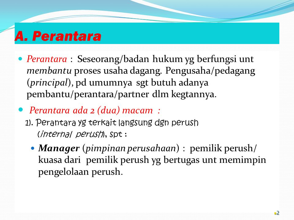 A. Perantara Perantara ada 2 (dua) macam :