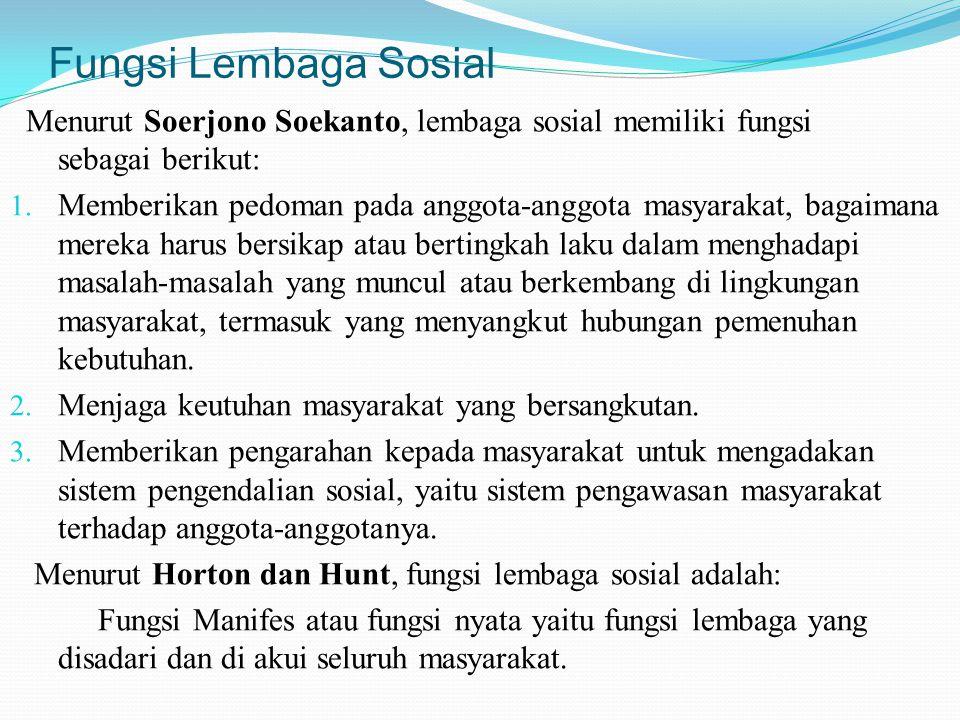 Fungsi Lembaga Sosial Menurut Soerjono Soekanto, lembaga sosial memiliki fungsi sebagai berikut: