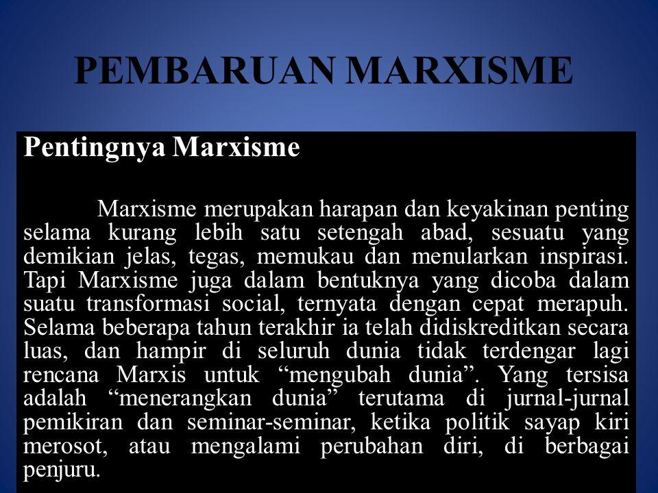 PEMBARUAN MARXISME Pentingnya Marxisme