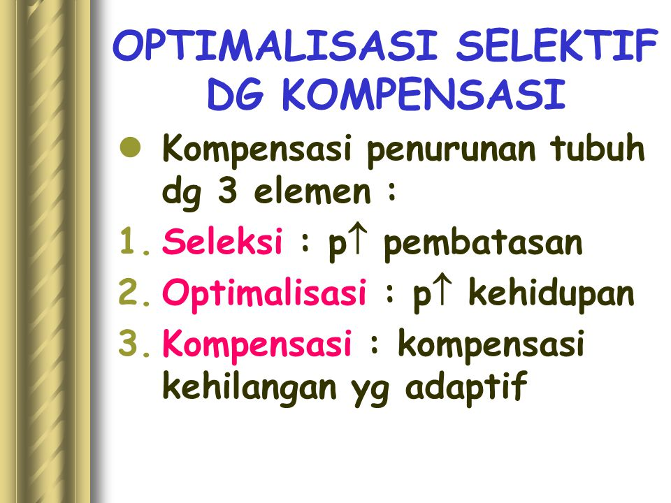 OPTIMALISASI SELEKTIF DG KOMPENSASI