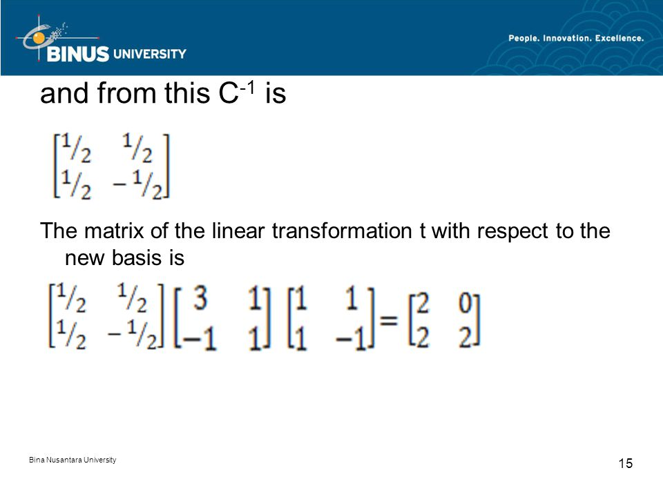 and from this C-1 is The matrix of the linear transformation t with respect to the new basis is.