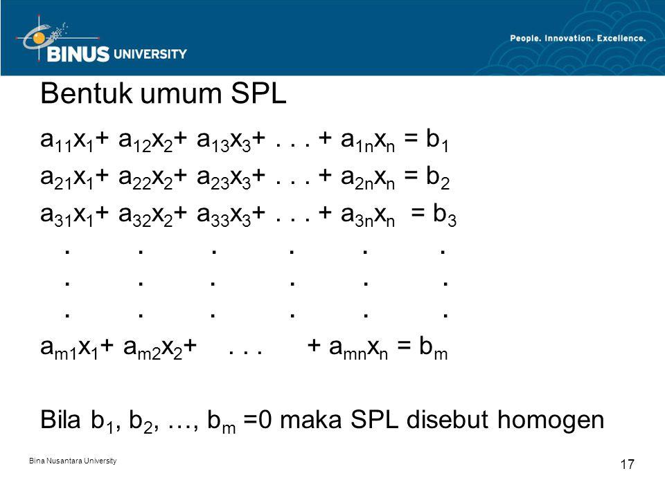 Bentuk umum SPL a11x1+ a12x2+ a13x3+ . . . + a1nxn = b1