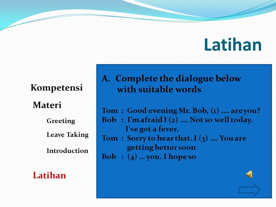 Latihan Complete the dialogue below with suitable words Kompetensi