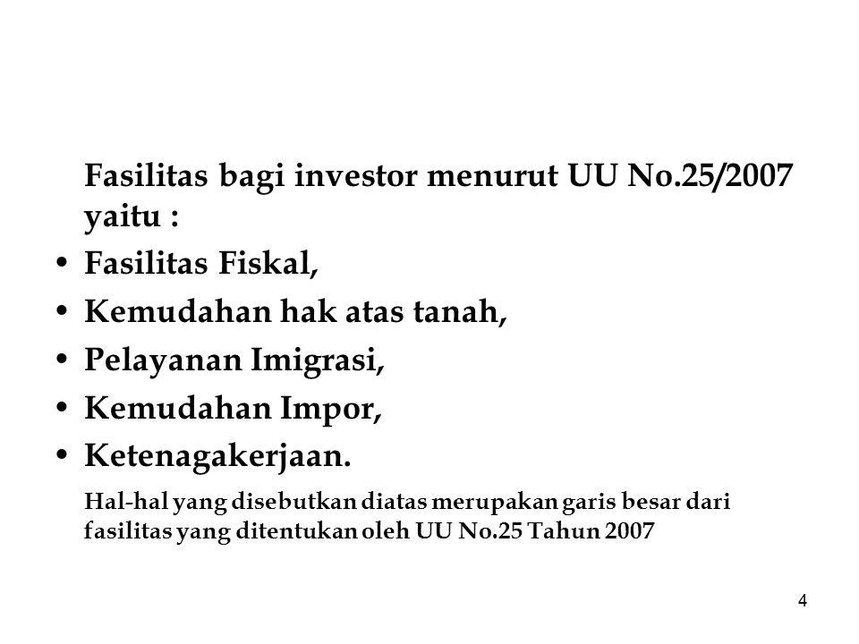 Fasilitas bagi investor menurut UU No.25/2007 yaitu :