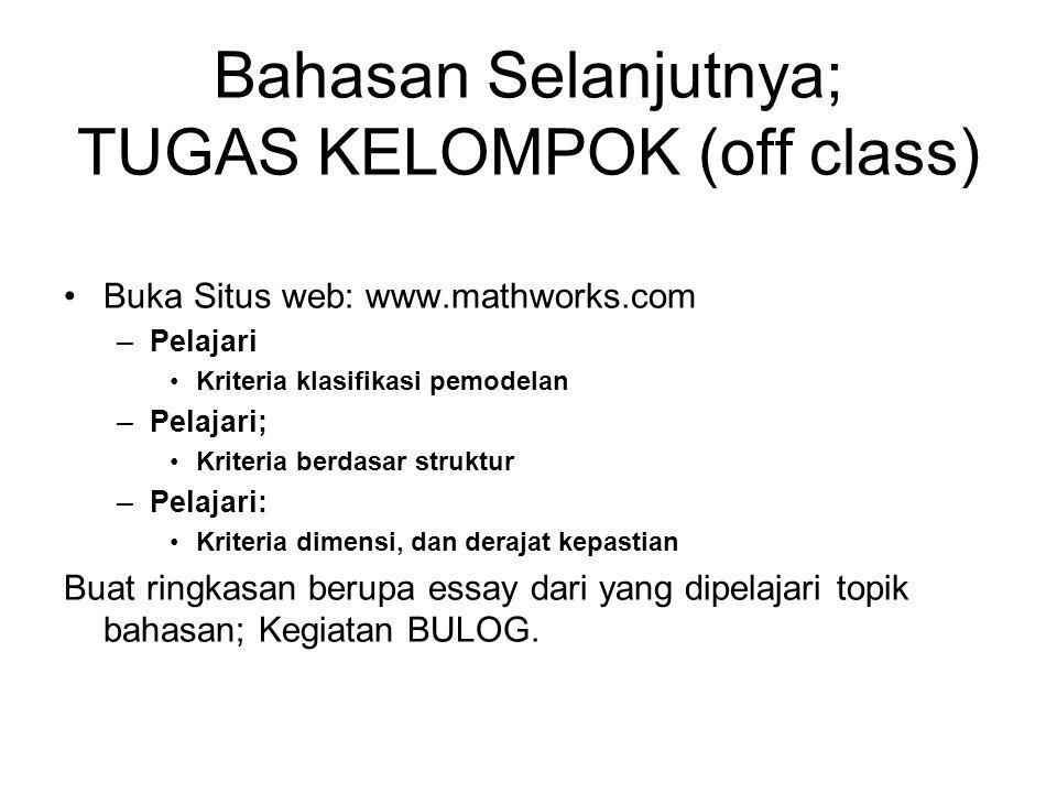 Bahasan Selanjutnya; TUGAS KELOMPOK (off class)