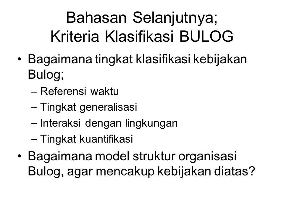 Bahasan Selanjutnya; Kriteria Klasifikasi BULOG