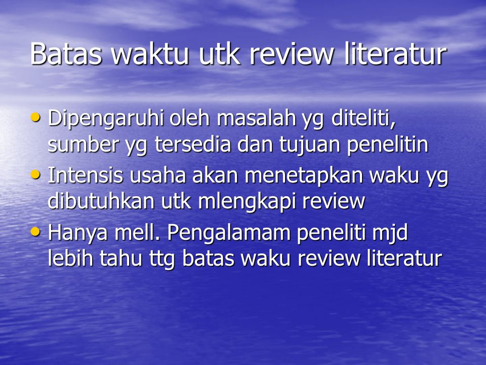 Batas waktu utk review literatur