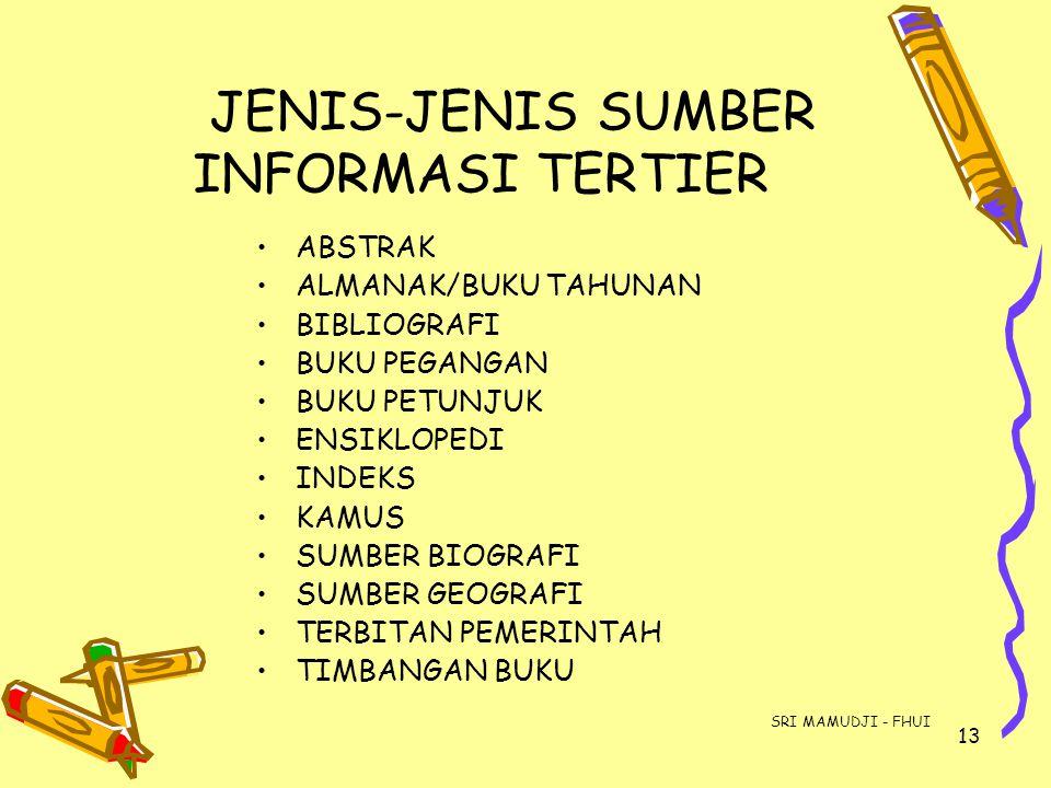 JENIS-JENIS SUMBER INFORMASI TERTIER
