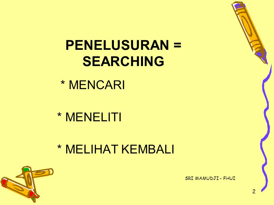 PENELUSURAN = SEARCHING