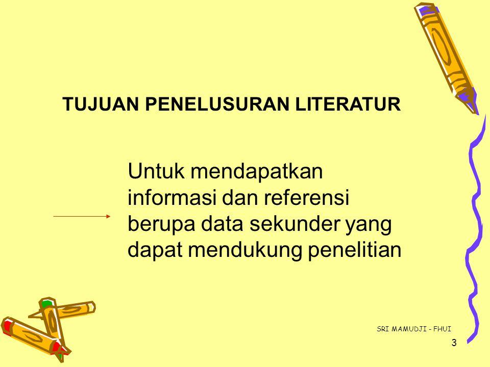 TUJUAN PENELUSURAN LITERATUR