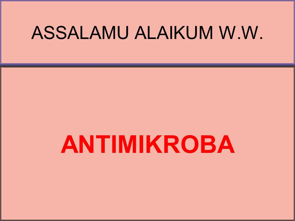 ASSALAMU ALAIKUM W.W. ANTIMIKROBA