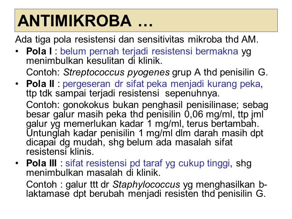 ANTIMIKROBA … Ada tiga pola resistensi dan sensitivitas mikroba thd AM.