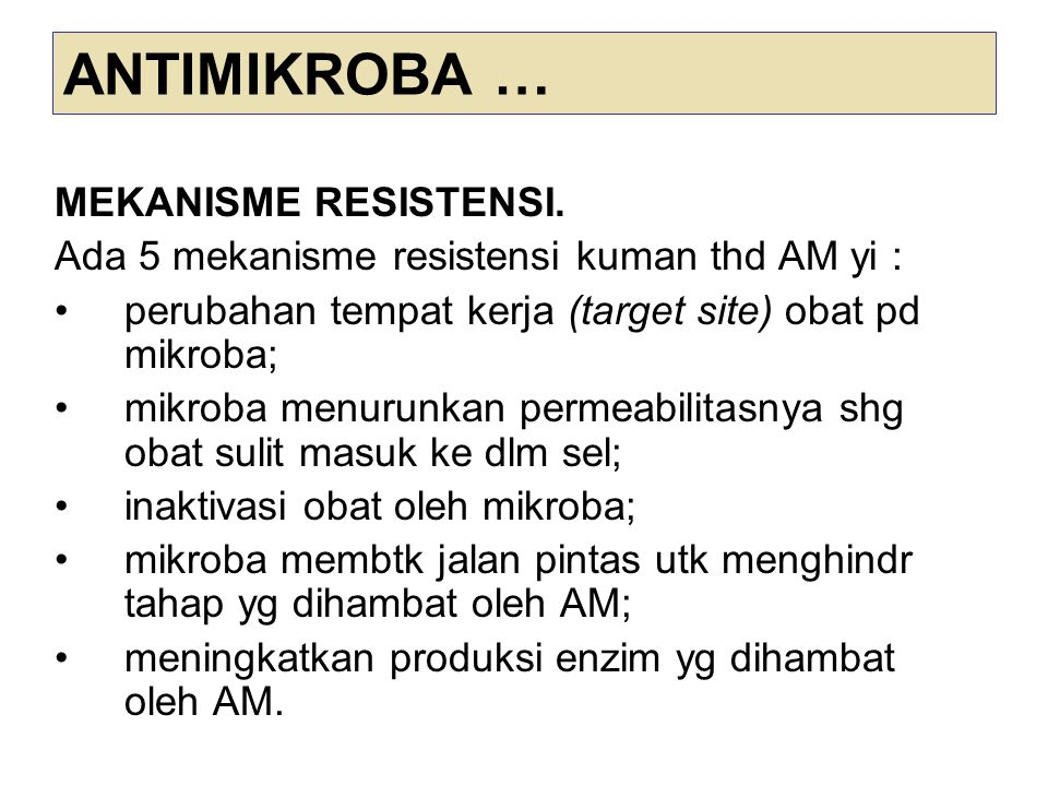 ANTIMIKROBA … MEKANISME RESISTENSI.