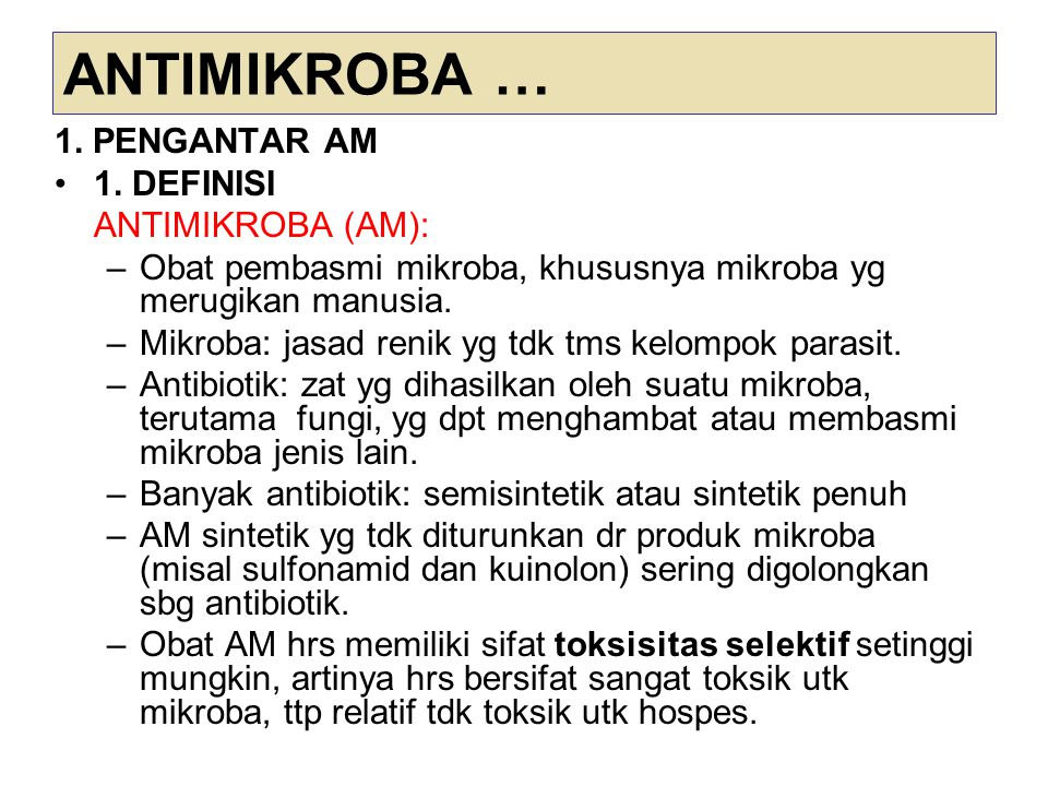 ANTIMIKROBA … 1. PENGANTAR AM 1. DEFINISI ANTIMIKROBA (AM):