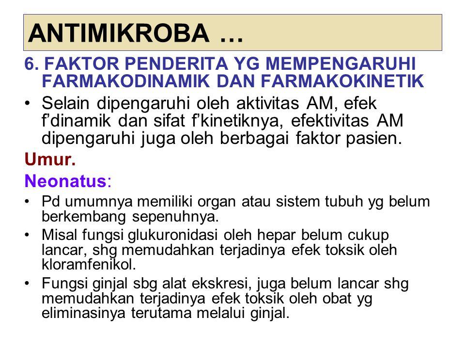 ANTIMIKROBA … 6. FAKTOR PENDERITA YG MEMPENGARUHI FARMAKODINAMIK DAN FARMAKOKINETIK.