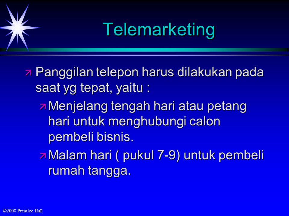Telemarketing Panggilan telepon harus dilakukan pada saat yg tepat, yaitu :
