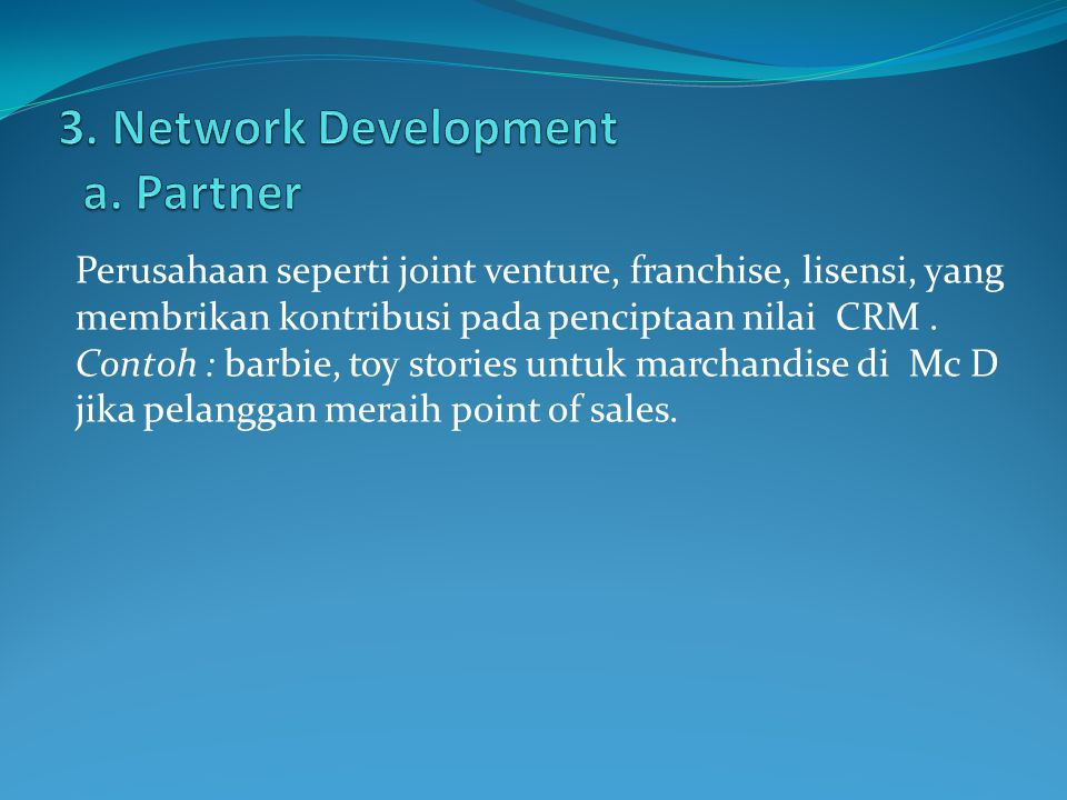 3. Network Development a. Partner